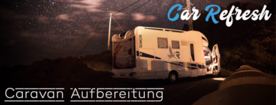 Caravan Aufbereitung